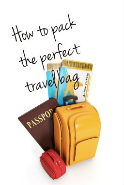 How to pack a perfect travel bag